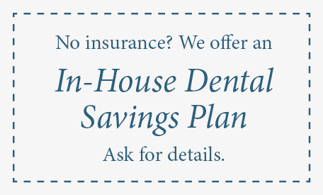 Edmonds dentist In-house dental savings plan