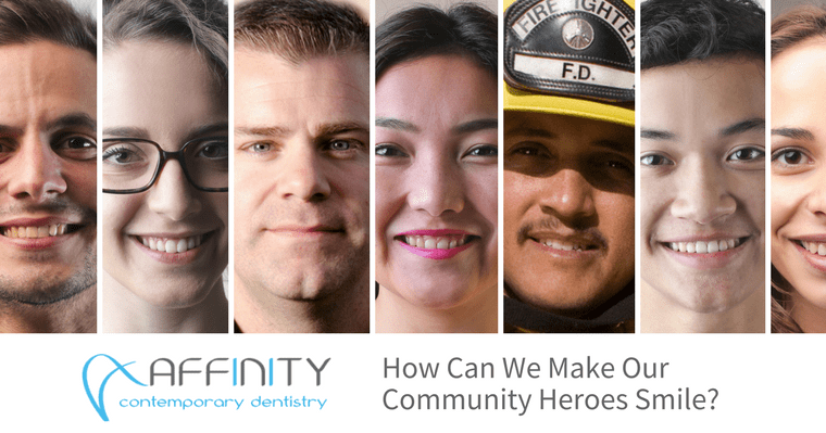 How can Affinity Contemporary Dentistry make our community heroes smile?